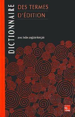 Couverture de l'ouvrage Dictionnaire des termes d'édition