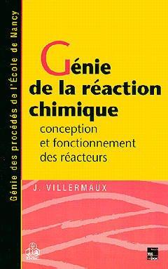 Couverture de l'ouvrage Génie de la réaction chimique (2e éd.)
