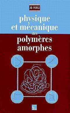 Couverture de l'ouvrage Physique et mécanique des polymères amorphes