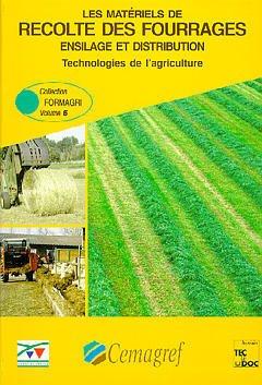 Couverture de l'ouvrage Les matériels de récolte des fourrages ensilage & distribution (Formagri Vol.6)