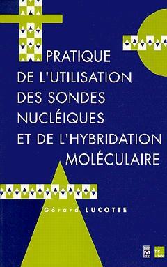 Couverture de l'ouvrage Pratique de l'utilisation des sondes nucléiques et de l'hybridation moléculaire