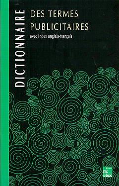 Couverture de l'ouvrage Dictionnaire des termes publicitaires