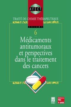 Couverture de l'ouvrage Médicaments antitumoraux et perspectives dans le traitement des cancers