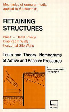 Couverture de l'ouvrage Retaining structures : tests & theory Monograms of active & passive pressures