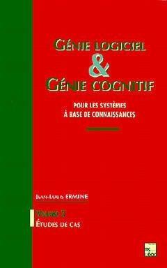 Couverture de l'ouvrage Génie logiciel et génie cognitif pour les systèmes à base de connaissance Vol 2 : Etudes de cas