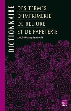 Couverture de l'ouvrage Dictionnaires des industries graphiques (les 4 volumes)