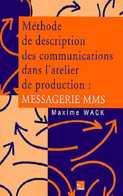 Couverture de l'ouvrage Méthode de description des communications dans l'atelier de production : messagerie MMS