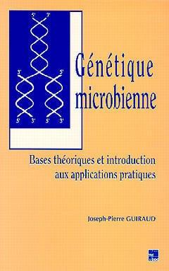 Couverture de l'ouvrage Génétique microbienne:Bases théoriques & introduction aux applications pratiques