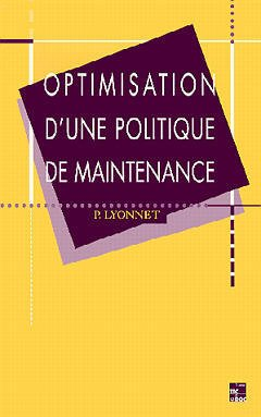 Couverture de l'ouvrage Optimisation d'une politique de maintenance