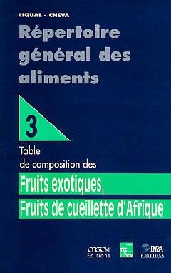 Couverture de l'ouvrage Répertoire général des aliments Tome 3: Fruits exotiques, fruits de cueillette d'Afrique : Table de composition