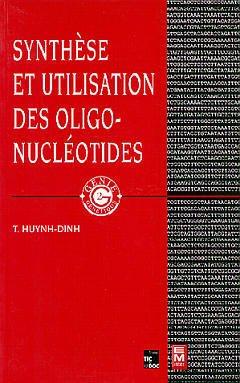 Couverture de l'ouvrage Synthése et utilisation des oligonucléotides