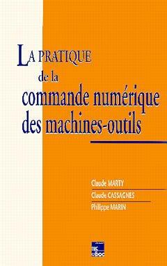 Couverture de l'ouvrage La pratique de la commande numérique des machines outils