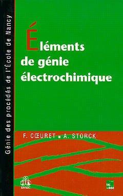 Couverture de l'ouvrage Eléments de génie électrochimique 2°Tir.