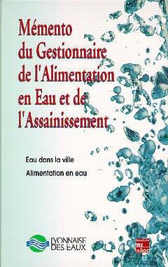 Couverture de l'ouvrage Mémento du gestionnaire de l'alimentation en eau et de l'assainissement (3 volumes)