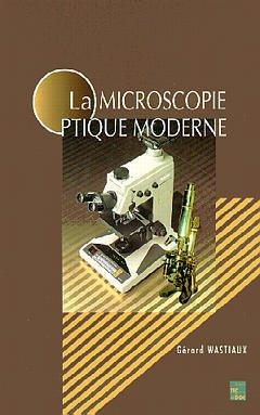 Couverture de l'ouvrage La microscopie optique moderne