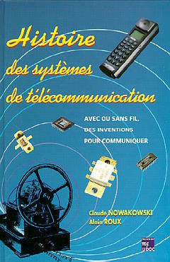Couverture de l'ouvrage Histoire des systèmes de télécommunication