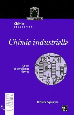 Couverture de l'ouvrage Chimie industrielle Tome 1: cours et problèmes résolus