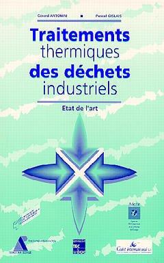 Couverture de l'ouvrage Traitements thermiques des déchets industriels: état de l'Art