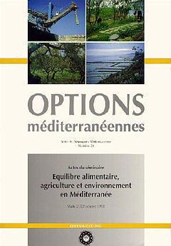 Couverture de l'ouvrage Equilibre alimentaire, agriculture et environnement en Méditerranée. Options méditerranéennes A 24