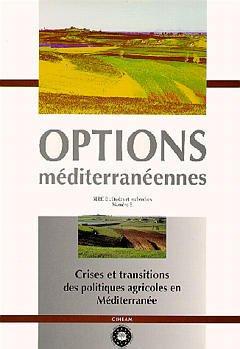 Couverture de l'ouvrage Crises et transitions des politiques agricoles en Mediterranée.(options mediterranéennes serie B: etudes et recherches n°8)