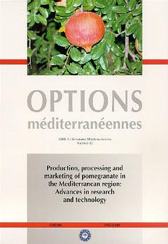 Couverture de l'ouvrage Production, processing and marketing of pomegranate in the Mediterranean region: advances in reseach and technology (Options Méditerranéennes Série A N°42)