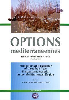 Couverture de l'ouvrage Production and exchange of virus-free plant propagating material in the Mediterranean region (Options méditerranéennes série B N° 35)