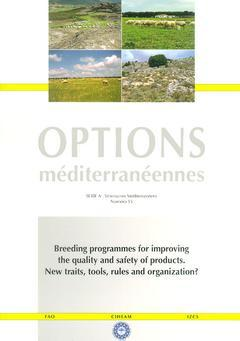 Couverture de l'ouvrage Breeding programmes for improving the quality and safety of products. New traits, tools, rules and organization ? (Options méditerranéennes série A N° 55)