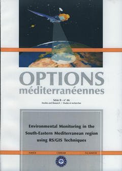 Cover of the book Environmental monitoring in the South-Eastern Mediterranean region using RS/ GIS Techniques (Options méditerranéennes Série B N° 46)