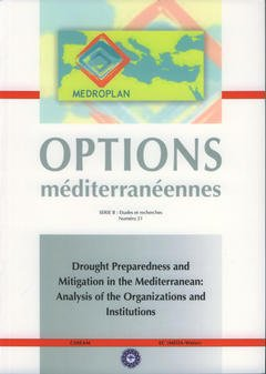 Couverture de l'ouvrage Drought preparedness and mitigation in the mediterranean : analysis of the organizations and institutions (Options méditerranéennes Série B N° 51 2005)