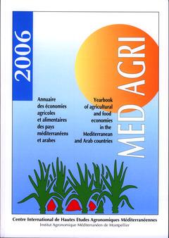 Couverture de l'ouvrage MEDAGRI 2006 : annuaire des économies agricoles et alimentaires des pays méditerranéens et arabes (Bilingue : français/anglais)