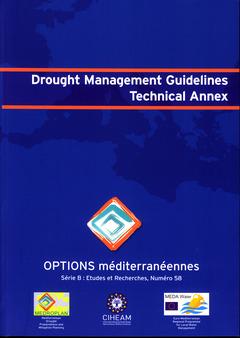 Couverture de l'ouvrage Drought management guidelines technical annex (Options méditerranéennes série B Études et recherches, N° 58)