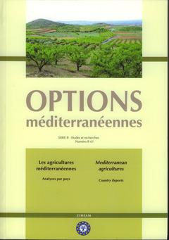 Couverture de l'ouvrage Les agricultures méditerranéennes. Analyses par pays - Mediterranean agricultures. Country reports (Options méditerranéennes série B, vol. 61)