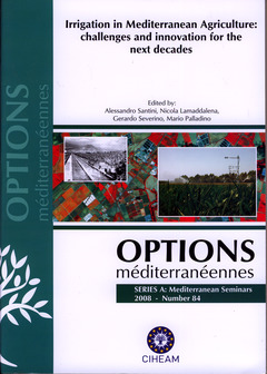 Couverture de l'ouvrage Irrigation in Mediterranean Agriculture: challenges and innovation for the next decades (Options méditerranéennes, série A : Mediterranean Seminars N° 84)