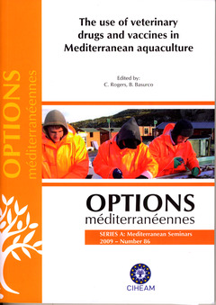 Couverture de l'ouvrage The use of veterinary drugs and vaccines in Mediterranean aquaculture (Options méditerranéennes series A : Mediterranean Seminars 2009 Number 86)
