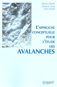 Couverture de l'ouvrage L'approche conceptuelle pour l'étude des avalanches