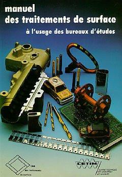 Couverture de l'ouvrage Manuel des traitements de surface à l'usage des bureaux d'études (Guide pratique, 2B09)