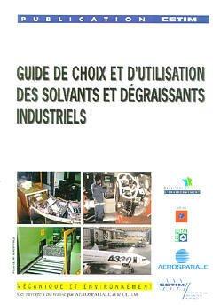 Couverture de l'ouvrage Guide de choix et d'utilisation des solvants et dégraissants industriels (6A10)