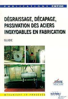 Couverture de l'ouvrage Dégraissage , décapage , passivation des aciers inoxydables en fabrication: Guide (2B32, 2° Ed.)