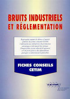 Couverture de l'ouvrage Bruits industriels et réglementation (fiches conseils CETIM) (6D22)