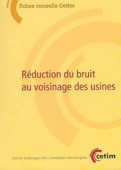Couverture de l'ouvrage Réduction du bruit au voisinage des usines (Fiches Conseil, 6D28)