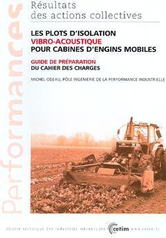 Couverture de l'ouvrage Les plots d'isolation vibro-acoustique pour cabines d'engins mobiles : guide de préparation du cahier des charges (Performances, 4E25)