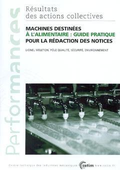 Couverture de l'ouvrage Machines destinées à l'alimentaire : guide pratique pour la rédaction des notices (Performances, résultats des actions collectives, 2A33)