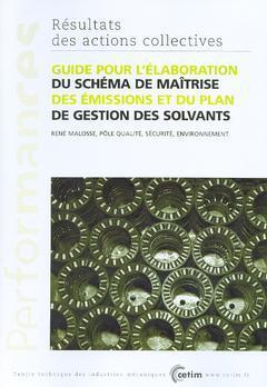 Couverture de l'ouvrage Guide pour l'élaboration du schéma de maîtrise des émissions et du plan de gestion des solvants (Résultats des actions collectives Performances, 6D33)