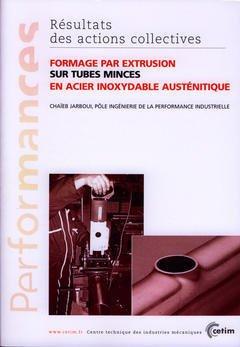 Couverture de l'ouvrage Formage par extrusion sur tubes minces en acier inoxydable austénitique (Performances, résultats des actions collectives, 9PO8)