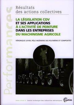 Couverture de l'ouvrage La législation COV et ses applications à l'activité de peinture dans les entreprises du machinisme agricole (Performances, résultats des actions... 9P09)