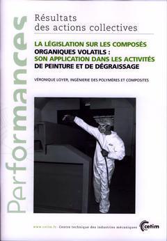 Couverture de l'ouvrage La législation sur les composés organiques volatils : son application dans les activités de peinture... (Performances, résultats des actions collectives, 9P49)