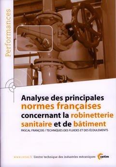 Couverture de l'ouvrage Analyse des principales normes françaises concernant la robinetterie sanitaire et de bâtiment (Performances, résultats des actions collectives, 9P51)