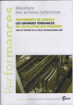Couverture de l'ouvrage Traitements de surface : les grandes tendances de l'évolution des procédés... (Performances, Résultats des actions collectives, 9P53)
