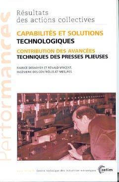 Couverture de l'ouvrage Capabilités et solutions technologiques: contribution des avancées techniques des presses plieuses (Les actions collectives du CETIM, 9P32)