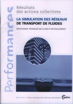 Couverture de l'ouvrage La simulation des réseaux de transport de fluides (Performances, résultats des actions collectives, 9P56)